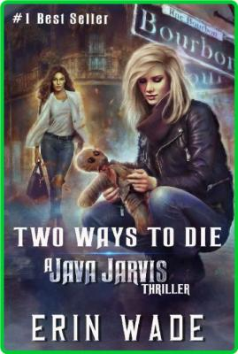 Two Ways to Die by Erin Wade