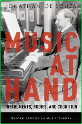 Oxford studies in music theory De Souza Jonathan Music at Hand Instruments Bodies ...