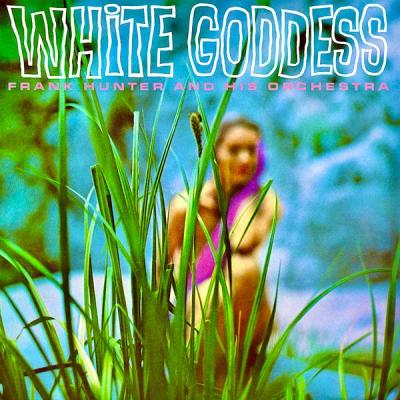 Frank Hunter and His Orchestra - White Goddess (Remastered) (2021)