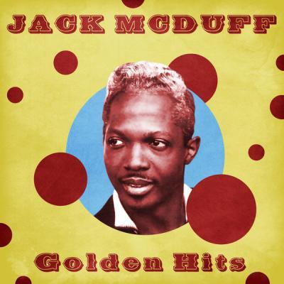 Jack McDuff - Golden Hits  (Remastered) (2021)