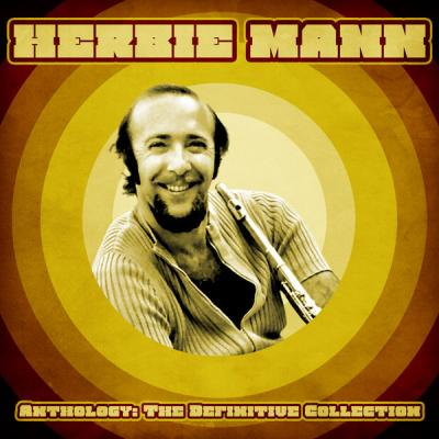 Herbie Mann - Anthology The Definitive Collection  (Remastered) (2021)