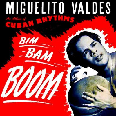 Miguelito Valdes - Bim Bam BOOM Mr. Babalu With Noro Morales Orchestra (1949-1950) (Remastered) (.