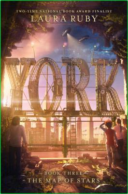 York  The Map of Stars by Laura Ruby