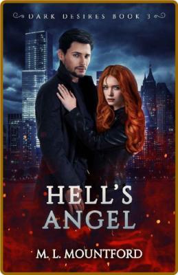 Hells Angel Dark Desires Book - M L Mountford
