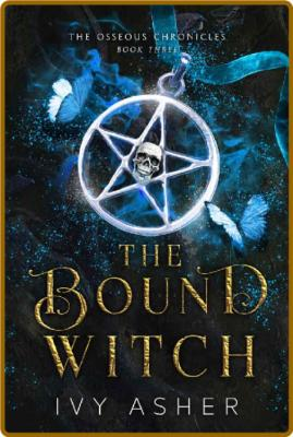 The Bound Witch - Ivy Asher