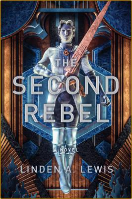 The Second Rebel by Linden A  Lewis