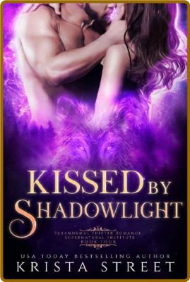 Kissed by Shadowlight Paranorm - Krista Street