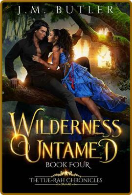 Wilderness Untamed (Tue-Rah Chr - J M  Butler
