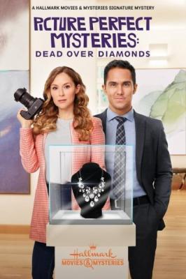 """Тайна """"Идеальной картинки"""": смертельные бриллианты / Dead Over Diamonds: Picture Perfect Mysteries (2020) WEB-DLRip"""