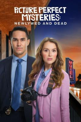 Тайны идеальных фотографий: Мертвый жених / Picture Perfect Mysteries: Newlywed and Dead (2019) HDTVRip