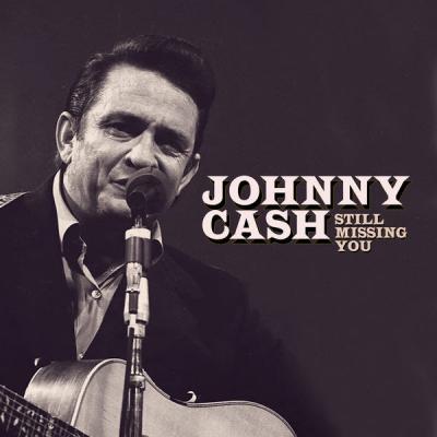 Johnny Cash - Still Missing You (2021)