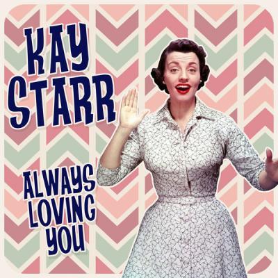 Kay Starr - Always Loving You (2021)