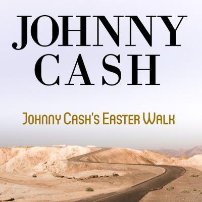 Johnny Cash - Johnny Cash's Easter Walk (2021)