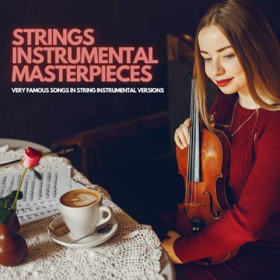 Various Artists - Strings Instrumental Masterpieces (2021)
