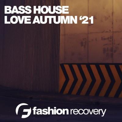 Various Artists - Bass House Love Autumn '21 (2021)
