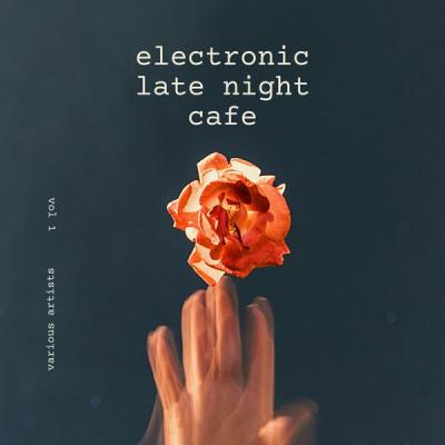 Various Artists - Electronic Late Night Cafe Vol. 1 (2021)