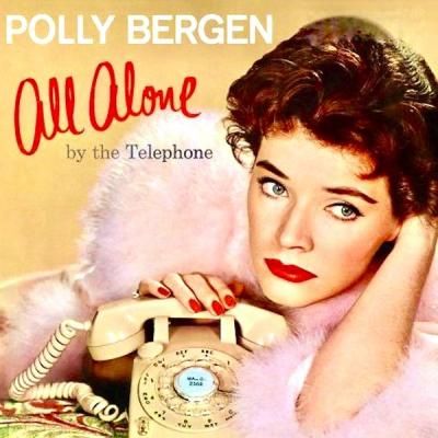Polly Bergen - All Alone By The Telephone (Remastered) (2021)
