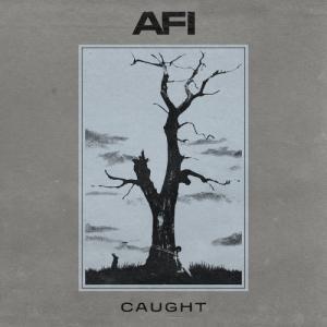 AFI - Caught (Single) (2021)