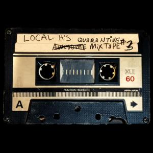 Local H - Local H's Awesome Quarantine Mix-Tape #3 (2021)