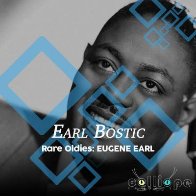 Earl Bostic - Rare Oldies Eugene Earl (Remastered) (2021)