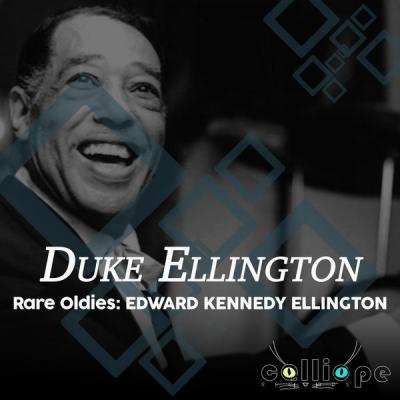 Duke Ellington - Rare Oldies Edward Kennedy Ellington (2021)