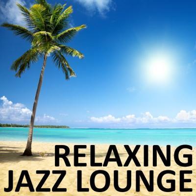 Various Artists - Relaxing Jazz Lounge (2021)