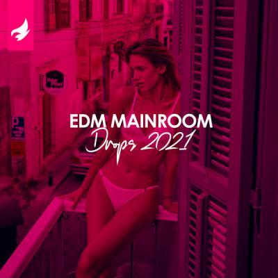 Various Artists - EDM Mainroom Drops 2021 (2021)