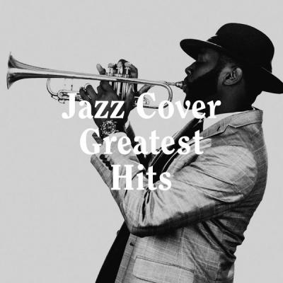 Various Artists - Jazz Cover Greatest Hits (2021)