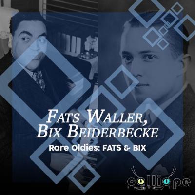 Fats Waller - Rare Oldies Fats & Bix (2021)