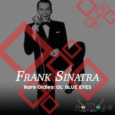 Frank Sinatra - Rare Oldies Ol' Blue Eyes (2021)