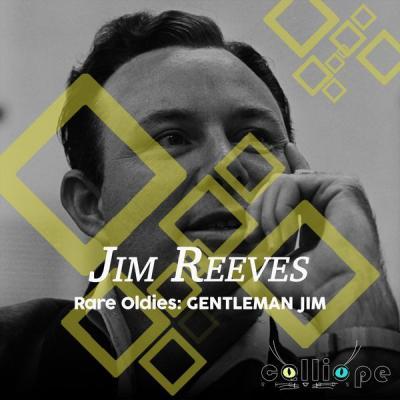 Jim Reeves - Rare Oldies Gentleman Jim (2021)