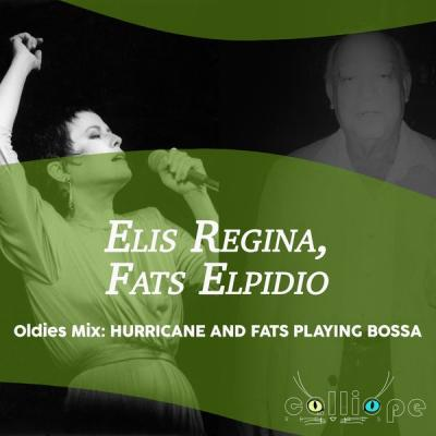 Elis Regina - Oldies Mix Hurricane and Fats Playing Bossa (2021)