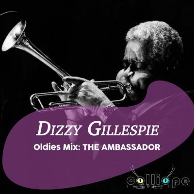 Dizzy Gillespie - Oldies Mix The Ambassador (2021)