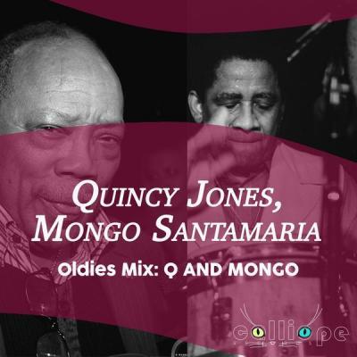 Quincy Jones - Oldies Mix Q and Mongo (2021)