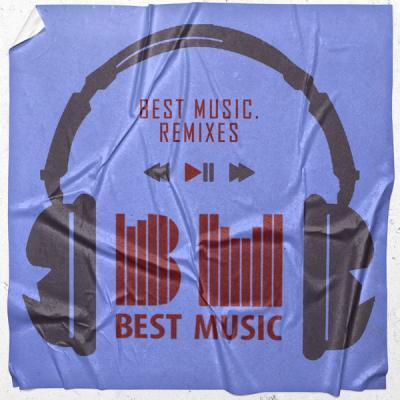 Various Artists - Best Music. Remixes (2021)