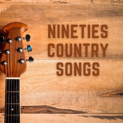 Various Artists - Nineties Country Songs (2021)