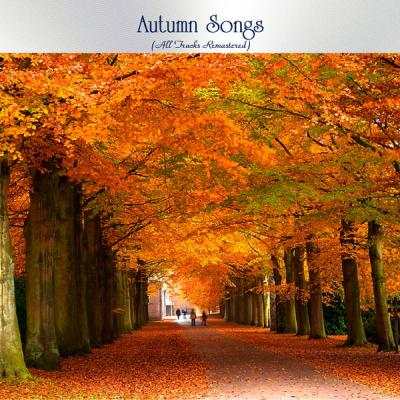 Various Artists - Autumn Songs (All Tracks Remastered) (2021)